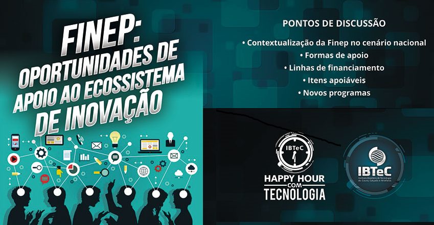 Gerente da Finep falará sobre apoio ao ecossistema de inovação no Happy Hour do IBTeC na próxima quarta-feira