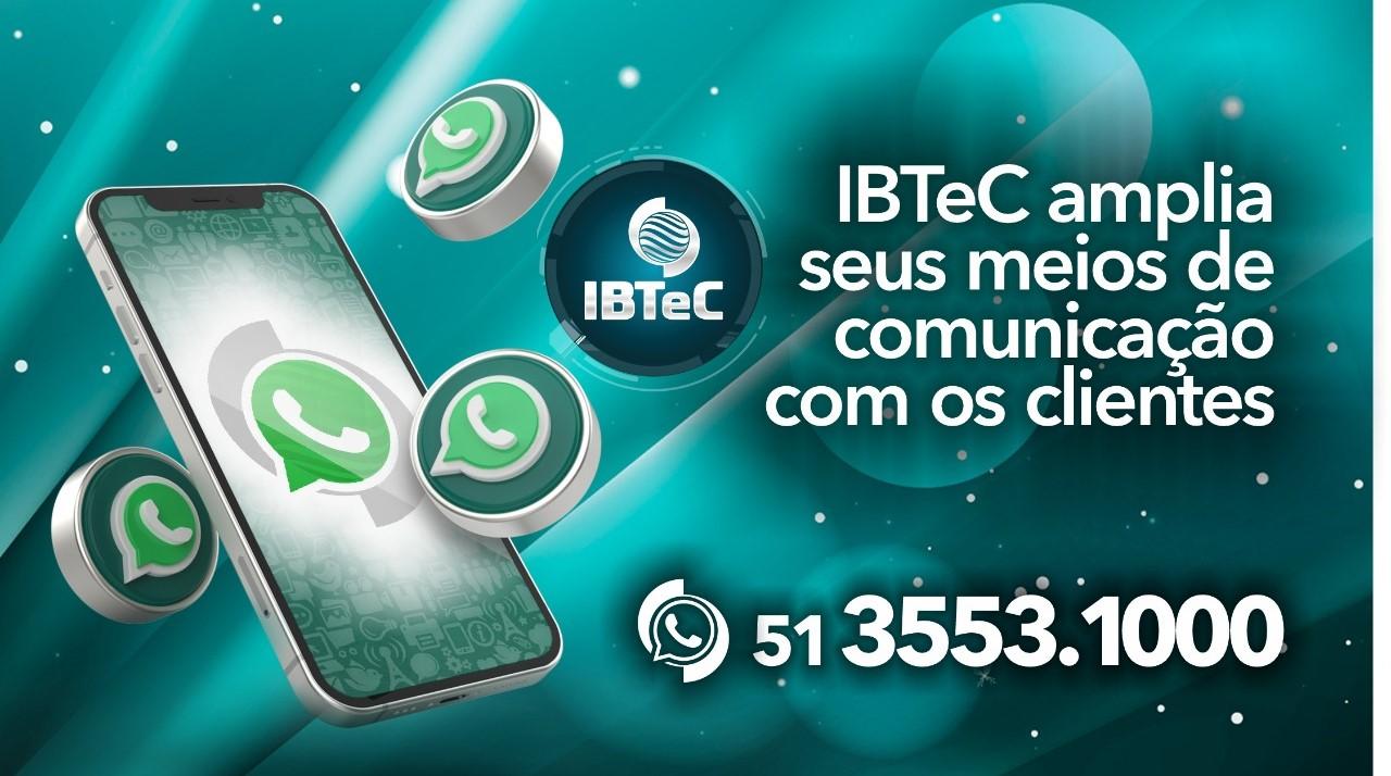 IBTeC amplia canais de comunicação e passa a usar o WhatsApp para agilizar atendimento aos clientes