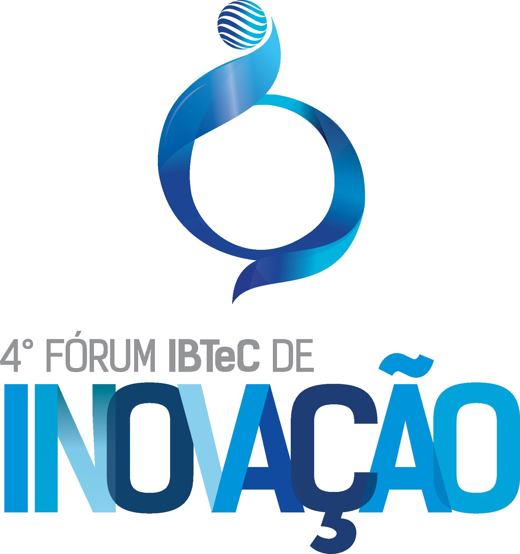 4º Fórum IBTeC de Inovação